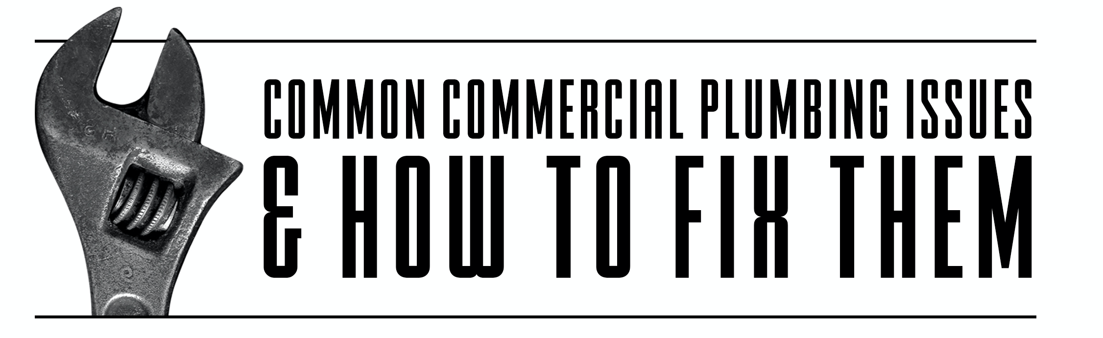Common Commercial Plumbing Issues and How to Fix Them